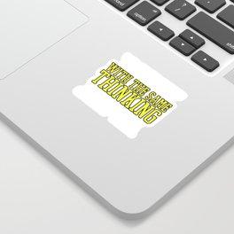 Hilarious Problem Solve Tshirt Design Create them Sticker