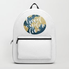 Travel, Explore, Live Backpack