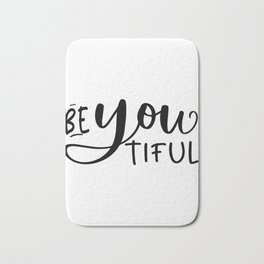 BE YOU TIFUL, Makeup Quote,Girls Room Decor,Bedroom Decor,Girly Svg,Women Gift,Gift For Her,Hello Go Bath Mat