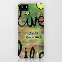 Live Your Authentic Life iPhone Case