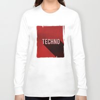 techno Long Sleeve T-shirts featuring Techno by Barbo's Art