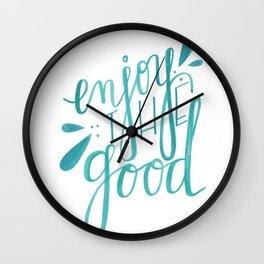 Enjoy the Good Wall Clock