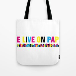 We Live on Paper Tote Bag
