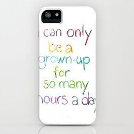 Grown-up Hours iPhone Case