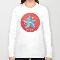 starfish Long Sleeve T-shirts featuring Starfish by Anoosha Syed