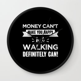 Walking makes you happy Funny Gift Wall Clock