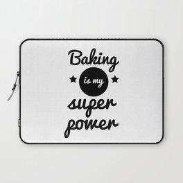 Baking is my super power Laptop Sleeve