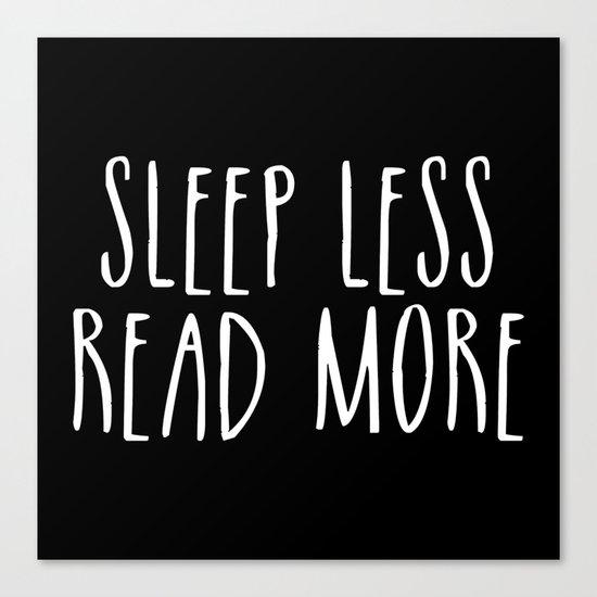 Sleep less, read more - inverted Canvas Print