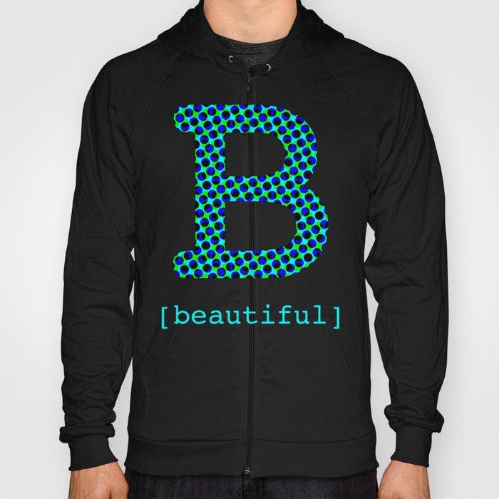 #B [beautiful] Hoody