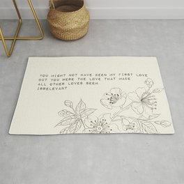 you might not have been my first love - R. Kaur Collection Rug