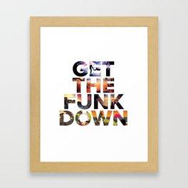Get The Funk Down Framed Art Print