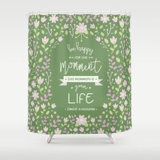Be Happy for This Momment – Omar Khayyam's Quote Shower Curtain