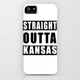 Straight Outta Kansas iPhone Case