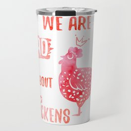We are mad about chickens Travel Mug