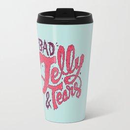 Bad Jelly & Tears Travel Mug