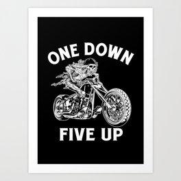 1 Down 5 Up Bad Rider Art Print