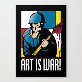 Art is War! Canvas Print