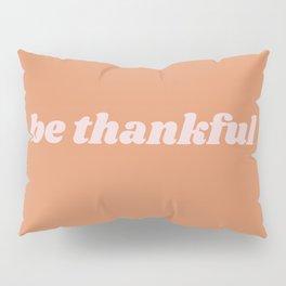 be thankful Pillow Sham