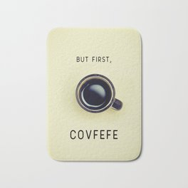 But First, Covfefe Bath Mat
