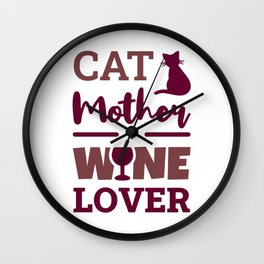 Cat Mother Wine Lover Wall Clock