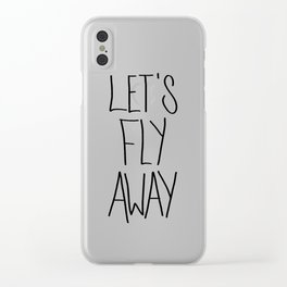 Let's Fly Away (come on, darling) Clear iPhone Case