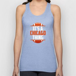 Its A Chicago Thing Unisex Tank Top