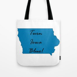Turn Iowa Blue! Proud Vote Democrat Liberal! 2018 Midterms! Tote Bag