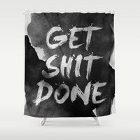 get shit done Shower Curtains featuring Motivational get it done by Stoian Hitrov - Sto