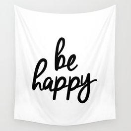 Be Happy black and white monochrome typography poster design bedroom wall art home decor Wall Tapestry