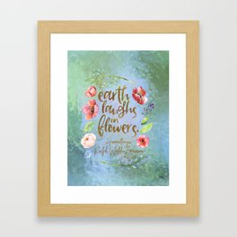 Earth laughs in flowers. Ralph Waldo Emerson Framed Art Print