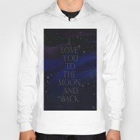 "i love you to the moon and back Hoodies featuring ""I love you to the moon and back, my love."" by Kiki Christina"