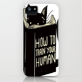 How to Train Your Human iPhone Case