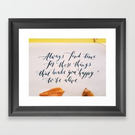Happy to be alive calligraphy quote Framed Art Print