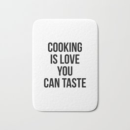 Cooking Is Love You Can Taste Bath Mat