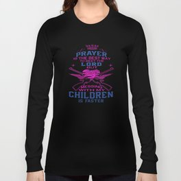 Messing with my Children Long Sleeve T-shirt