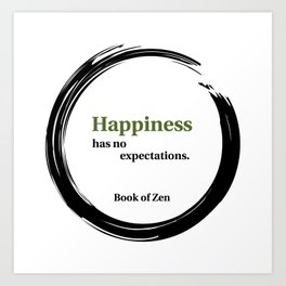Happiness Has No Expectations Quote Art Print