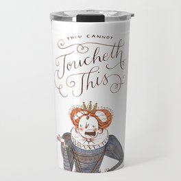 Thou Cannot Toucheth This Travel Mug