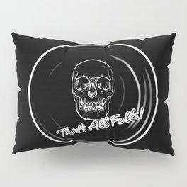 That Really Is All, Folks! Pillow Sham