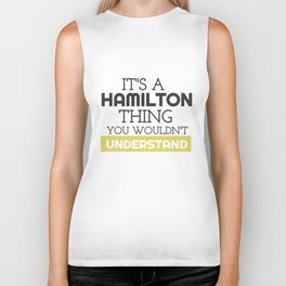 You Wouldn't Understand, It's a Hamilton Thing Biker Tank