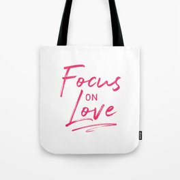 Focus on Love Tote Bag