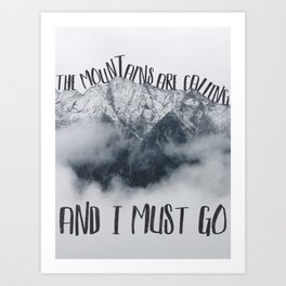The Mountains are Calling and I Must Go-John Muir Quote and Landscape Typography Art Print
