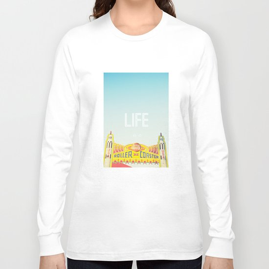 Life Is A Roller Coaster Long Sleeve T-shirt