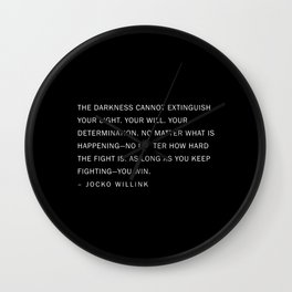 Jocko Willink Quote - The Darkness cannot extinguish your light. Wall Clock