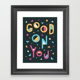 Good On You Framed Art Print