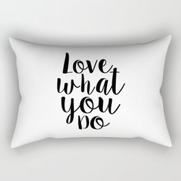 Love What You Do, Office Decor,Quote Prints,Typography Poster,Printable Art,Home Office Desk Rectangular Pillow
