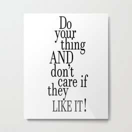 Tina Fey Poster / Typography / do your thing and don't care if they like it Metal Print