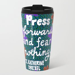 Press Forward And Fear Nothing II Travel Mug