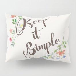 Keep it simple Pillow Sham