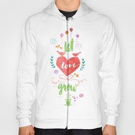 Let Love Grow Hoody