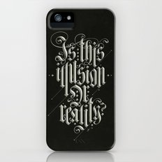 Is This Illusion Or Reality? iPhone (5, 5s) Slim Case